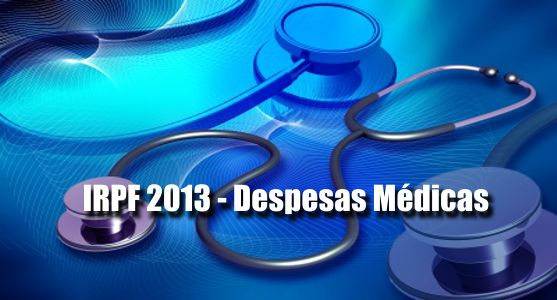Imposto de Renda (IRPF) 2013: Como declarar despesas médicas