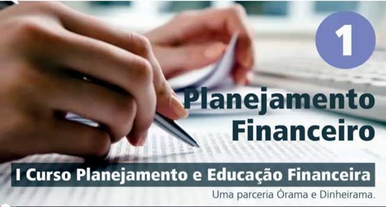 Curso gratuito de Educação Financeira e Planejamento – Aula 1