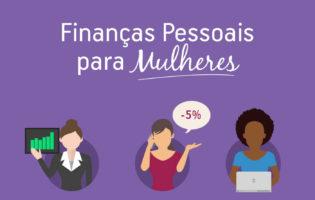 eBook Finanças Pessoais para Mulheres: um presente do Dinheirama para você!